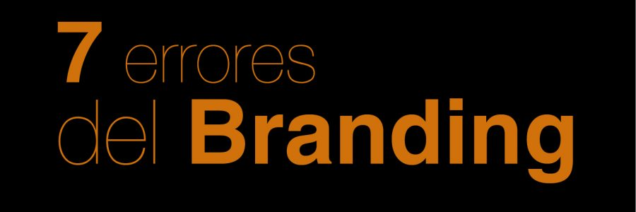 Los 7 errores mas comunes en el Branding